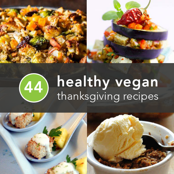 44 Healthy, Vegan Thanksgiving Recipes So Good You Won't