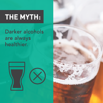 Myths About Alcohol: Darker Alcohol is Healthier