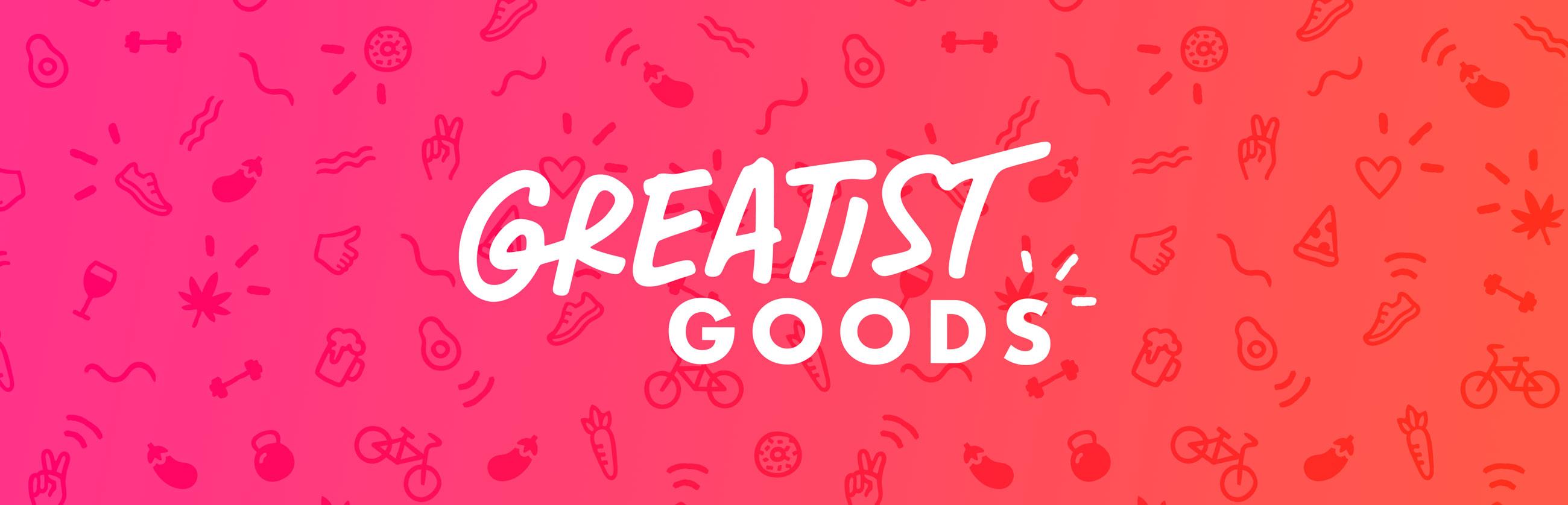 Greatist Goods
