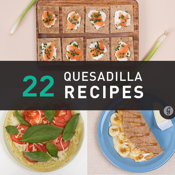 22 Crazy Delicious Quesadilla Combinations