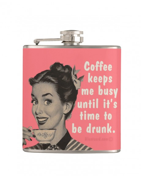 Coffee Keeps Me Busy Until It's Time to Be Drunk Flask