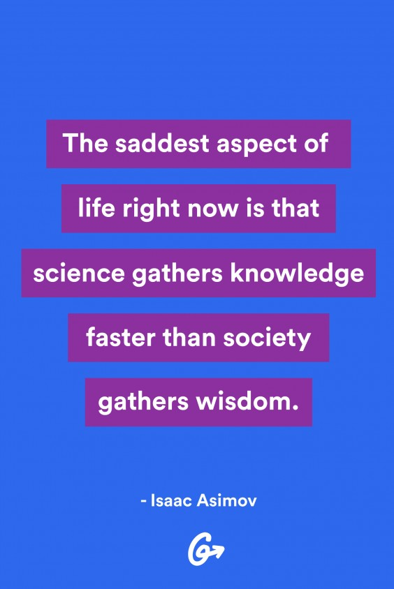 Best Quotes on Life: Quote by Isaac Asimov