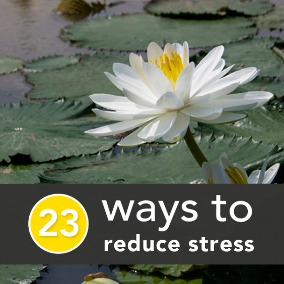 23 Ways to Reduce Stress