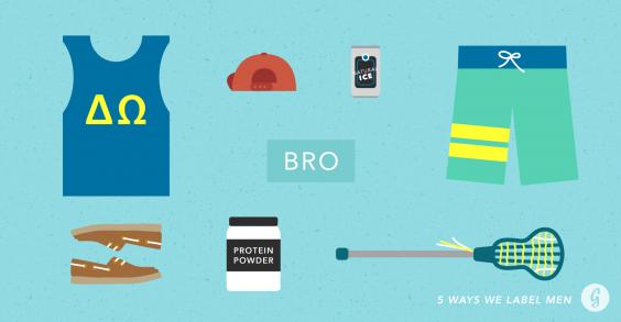5 Ways We Label Men: Bro