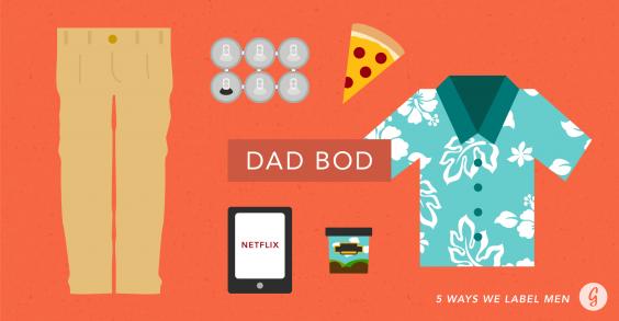5 Ways We Label Men: Dad Bod