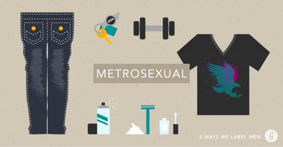 5 Ways We Label Men: Metrosexual