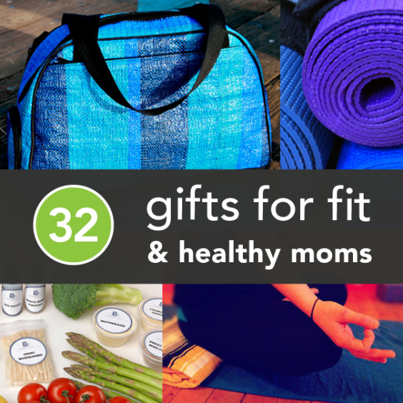 32 Gift Ideas for Fit and Healthy Moms