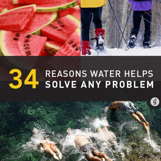 34 Reasons Water Helps Solve Any Problem