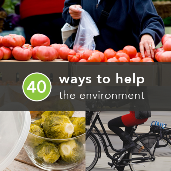 40 ways to help the environment