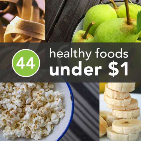 44 Healthy Foods Under $1