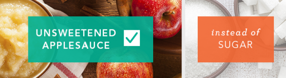 Use unsweetened applesauce instead of sugar