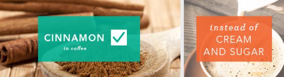 Use cinnamon in coffee instead of cream and sugar