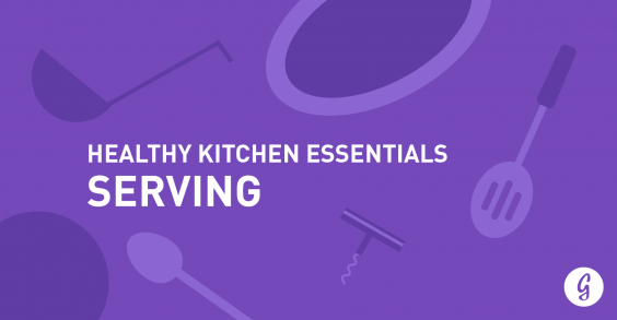 Healthy Kitchen Essentials: Serving