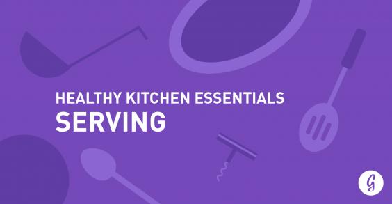 Healthy Kitchen Essentials: Serving