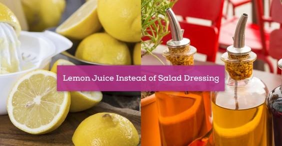 Lemon Juice Instead of Salad Dressing