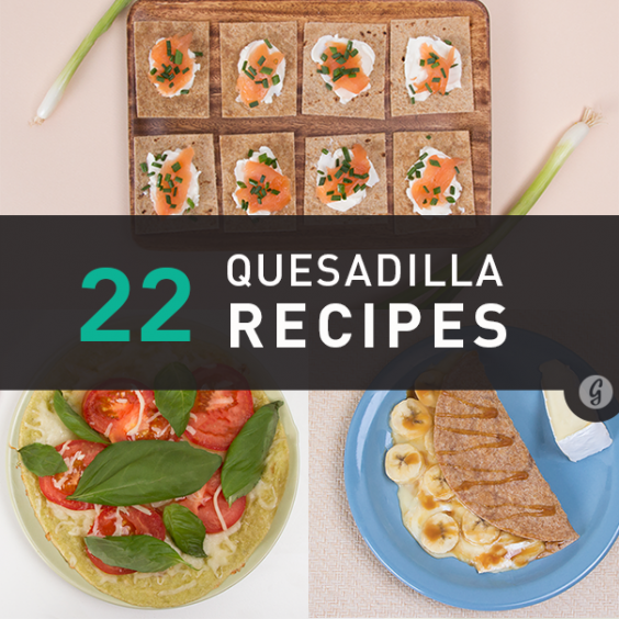 22 Crazy Delicious Quesadilla Combinations
