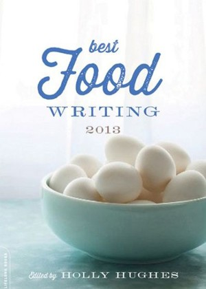 The Best Food Writing of 2013.