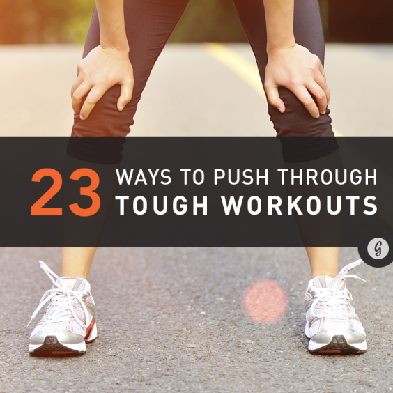23 Ways to Push Through a Tough Workout