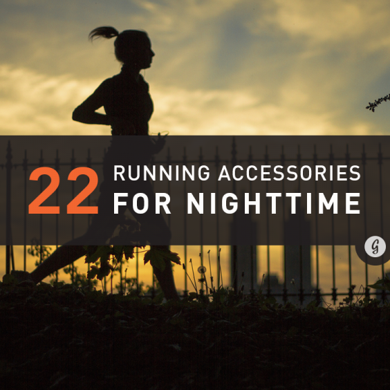22 Must-Have Accessories for Nighttime Runs