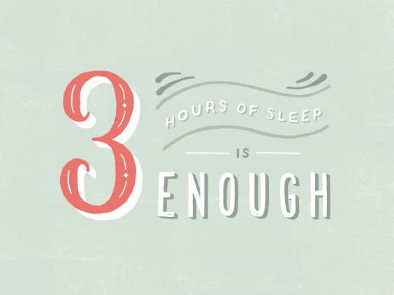 Three hours of sleep is enough.