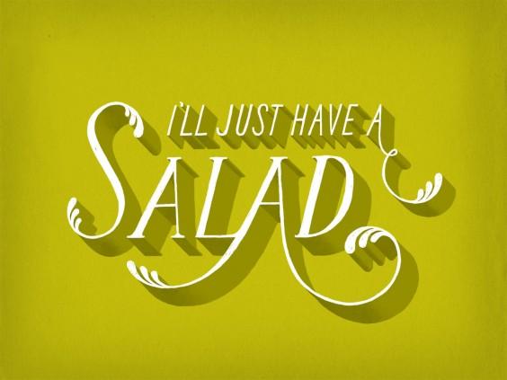 I'll just have a salad.
