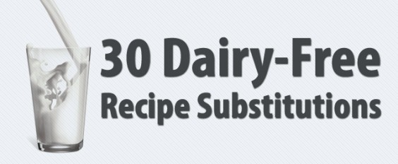 30 Dairy-Free Substitutions