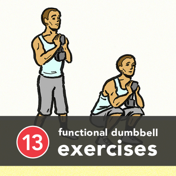 13 Functional Dumbbell Exercises You Should Be Doing Now