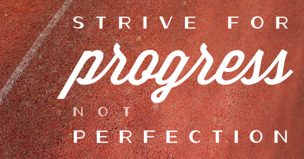 poster strive for progress not perfection greatist
