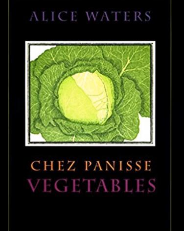 Chez Panisse Vegetables cookbook