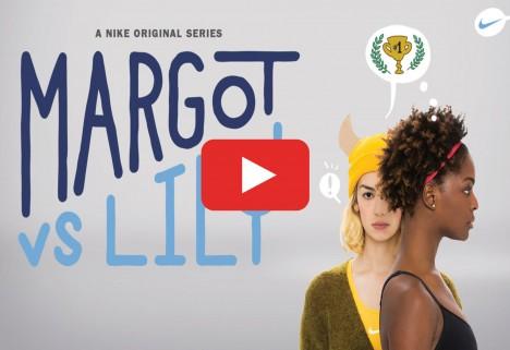 Nike's New YouTube Series Margot vs. Lily