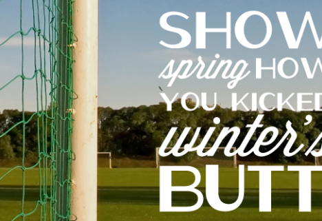 Poster: Show Spring How You Kicked Winter's Butt