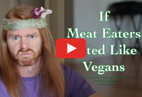 What Meat Eaters Would Sound Like If They Talked Like Vegans
