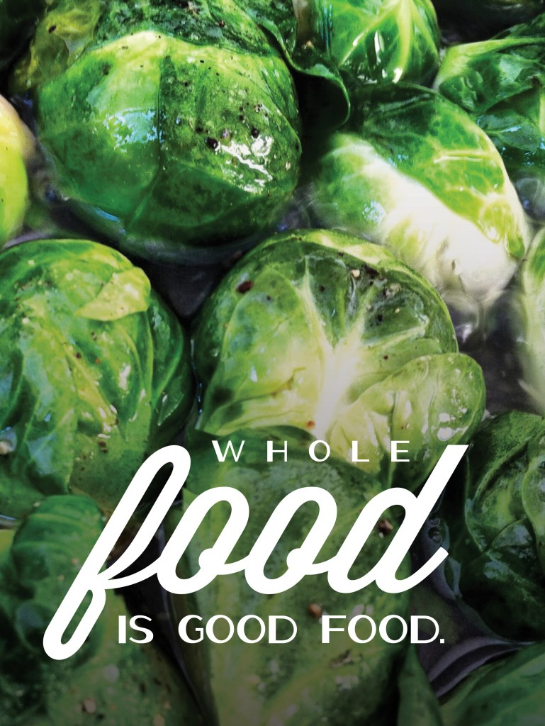 Whole Food Is Good Food