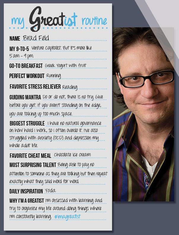 My Greatist Routine - Brad Feld